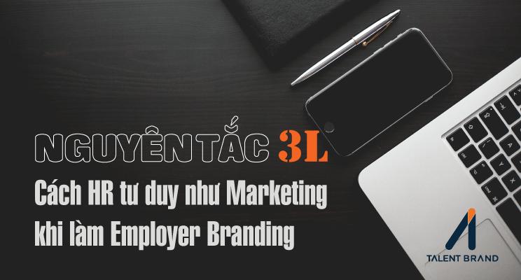 Cách HR tư duy Marketing khi làm Employer Branding