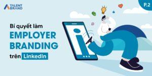 Employer Branding trên LinkedIn