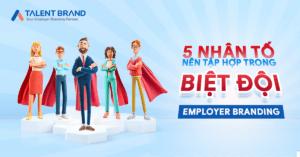5 nhân tố trong Employer Branding
